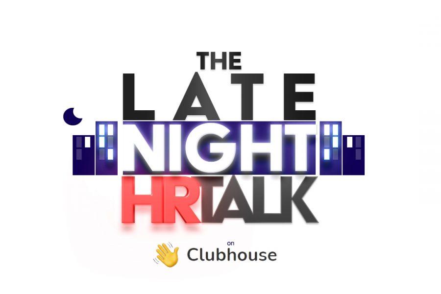 Startupper in azienda: primo appuntamento del The Late Night HR Talk su ClubHouse